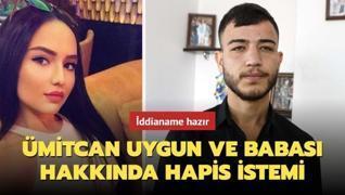 Ümitcan Uygun ve babası hakkında hapis istemi