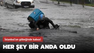 İstanbul kabusu yaşadı! Her şey bir anda oldu