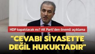 HDP kapatılacak mı? Naci Bostancı'dan önemli açıklama