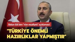 Bakan Gül'den vize muafiyeti açıklaması: Türkiye önemli hazırlıklar yapmıştır