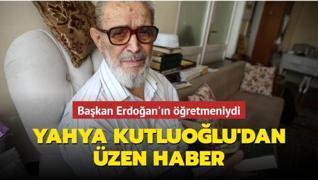 Başkan Erdoğan'ın İstanbul İmam Hatip Lisesinden öğretmeni Mehmet Yahya Kutluoğlu vefat etti