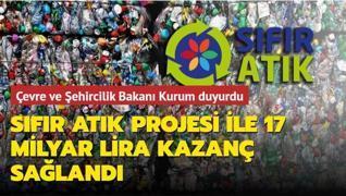 Çevre ve Şehircilik Bakanı Kurum duyurdu... Sıfır Atık Projesi ile 17 milyar lira kazanç sağlandı