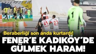 Fener'e Kadıköy'de kazanmak haram! 1-1
