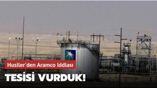 Husiler'den Aramco iddiası: Tesisi vurduk!