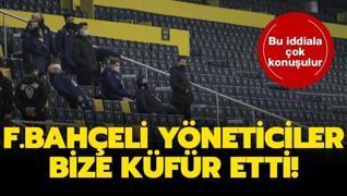 Maçın ardından olay sözler: Bize küfür ettiler!