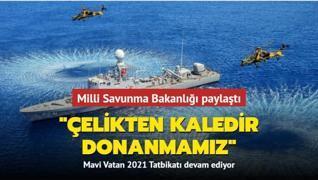 MSB'den 'Çelikten kaledir donanmamız' paylaşımı: Mavi Vatan 2021 Tatbikatı devam ediyor