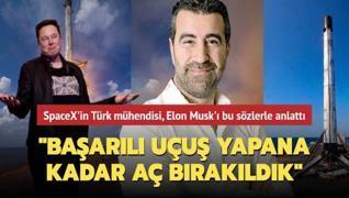 SpaceX'in Türk mühendisi nasıl isyana sürüklendiklerini anlattı: Başarılı uçuş yapana kadar aç bırakıldık