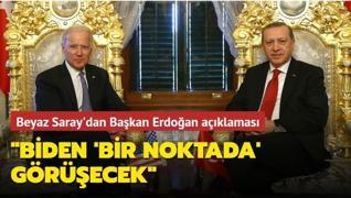 Beyaz Saray'dan Başkan Erdoğan açıklaması: Biden bir noktada telefon görüşmesi yapacak