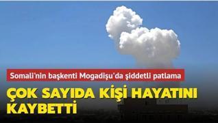 Somali'nin başkentinde şiddetli patlama