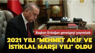 Başkan Erdoğan genelgeyi yayımladı... 2021 yılı 'Mehmet Akif ve İstiklal Marşı yılı' oldu