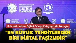 İletişim Başkanı Fahrettin Altun: 'En büyük tehditlerden biri dijital faşizmdir'