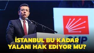 İstanbul bu kadar yalanı hak ediyor mu?
