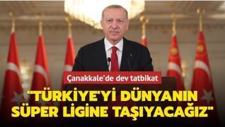 Çanakkale'de dev tatbikat! Başkan Erdoğan: Türkiye'yi denizcilik alanında da dünyanın süper ligine taşıyacağız