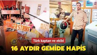 Türk kaptan ve ekibi 16 aydır gemide hapis