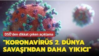 Koronavirüs 2. Dünya Savaşı'ndan daha yıkıcı