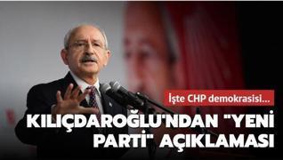 İşte CHP demokrasisi... Kılıçdaroğlu'ndan 'yeni parti' açıklaması