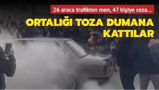 Ortalığı toza dumana kattılar... Ankara'da 26 araç trafikten men edildi