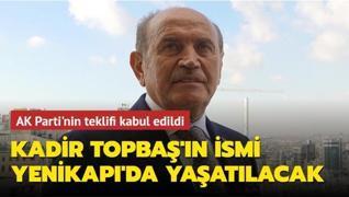 Eski İBB Başkanı Kadir Topbaş'ın ismi Yenikapı'da yaşatılacak