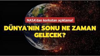 NASA tarih verdi... Dünya'nın sonu ne zaman gelecek?