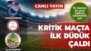 Zorlu maçta ilk düdük çaldı | CANLI