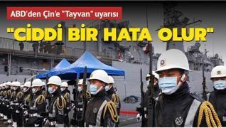 ABD'den Çin'e 'Tayvan' uyarısı: Ciddi bir hata olur
