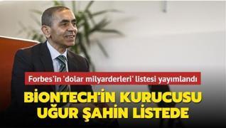 BioNTech'in kurucu ortağı Prof. Dr. Uğur Şahin milyarderler listesinde