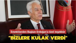 Emeklilerden Başkan Erdoğan'a özel teşekkür