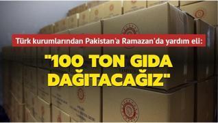 Türk kurumlarından Pakistan'a Ramazan'da yardım eli