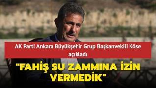 AK Parti Ankara Büyükşehir Grup Başkanvekili Köse açıkladı