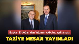 Başkan Erdoğan'dan Yıldırım Akbulut açıklaması