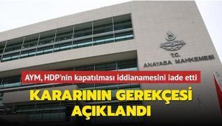 Anayasa Mahkemesi HDP'nin kapatılması iddianamesine yönelik iade kararının gerekçesini açıkladı