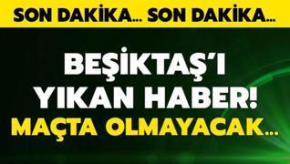 Beşiktaş'a Ankaragücü maçı öncesi yıkan haber