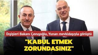 Dışişleri Bakanı Çavuşoğlu, Yunan mevkidaşıyla görüştü