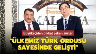 'Ülkemiz Türk ordusu sayesinde gelişti'