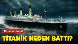 Titanik neden battı?