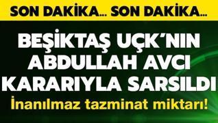 Beşiktaş UÇK'nın Abdullah Avcı kararıyla sarsıldı! İnanılmaz tazminat miktarı