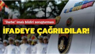'Darbe' imalı bildiri soruşturması: İfadeye çağrıldılar