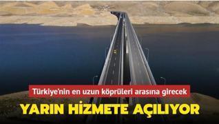 Türkiye'nin en uzun köprüleri arasına girecek... Yarın hizmete açılıyor!