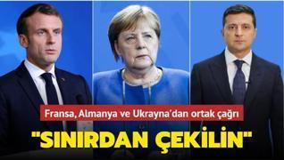 Fransa, Almanya ve Ukrayna'dan ortak çağrı