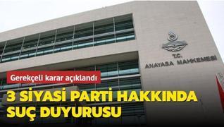 Anayasa Mahkemesinden 3 siyasi parti hakkında suç duyurusu