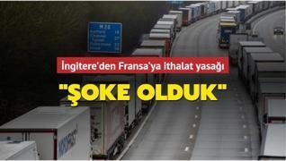 İngitere'den Fransa'ya ithalat yasağı