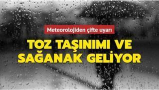 Meteoroloji İstanbul için uyardı: Sağanak ve toz taşınımı geliyor