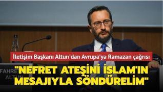 İletişim Başkanı Fahrettin Altun'dan Avrupa'ya Ramazan çağrısı