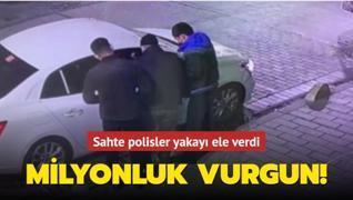 Milyonluk vurgun yapan sahte polisler yakalandı