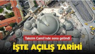 Taksim Camii'nde sona gelindi! İşte açılış tarihi