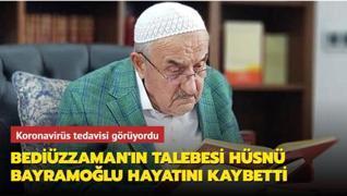 Bediüzzaman Said Nursi'nin talebesi Hüsnü Bayramoğlu hayatını kaybetti