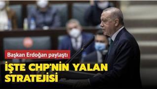 Başkan Erdoğan paylaştı! İşte CHP'nin yalan stratejisi
