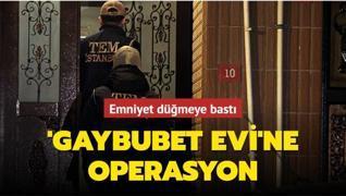 İstanbul'da 33 'gaybubet evi'ne operasyon: 30 şüpheli yakalandı