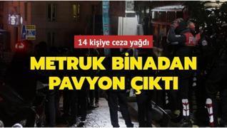 Kağıthane'deki metruk binadan pavyon çıktı, 14 kişiye ceza yağdı