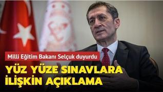 Milli Eğitim Bakanı Selçuk duyurdu... Yüz yüze sınavlara ilişkin açıklama